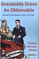 Grandaddy Drove An Oldsmobile: Memoirs of Worthington, Ohio in the 1950's