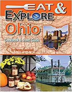 Eat & Explore Ohio Cookbook & Travel Guide
