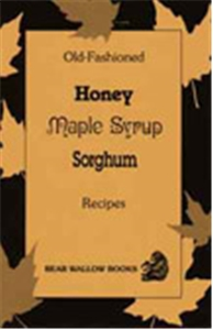 Old-Fashioned Honey Maple Syrup Sorghum Recipes