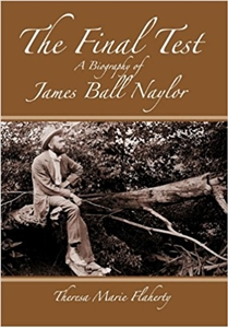 The Final Test - A Biography of James Ball Naylor