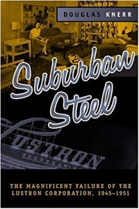 Suburban Steel: MAGNIFICENT FAILURE OF THE LUSTRON CORPORATION, 1945-1951