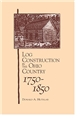 Log Construction in the Ohio Country 1750-1850