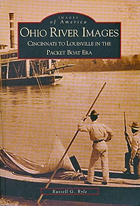 Images of America: Ohio River Images Cincinnati to Louisville In the Packet Boat Era